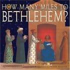 How Many Miles To Bethlehem?